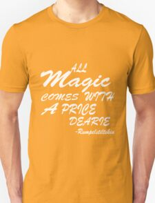 All Magic comes with a price dearie funny nerd geek geeky T-Shirt