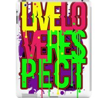 LIVE LOVE RESPECT iPad Case/Skin