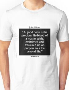 A Good Book Is The Precious Life Blood - Milton Unisex T-Shirt
