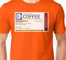 Prescription Coffee Mug Unisex T-Shirt