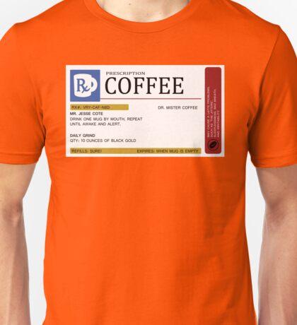 Prescription Coffee Mug Unisex T-Shirt