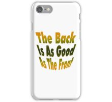 Back And Front Are Good iPhone Case/Skin