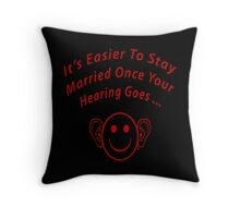 Hearing Goes With Marriage Throw Pillow