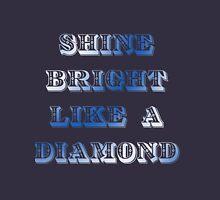 Shine bright like a diamond Unisex T-Shirt