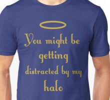 Halo distraction design Unisex T-Shirt