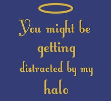 Halo distraction design Unisex T-Shirt