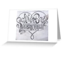 Southern Belle Raisin' Hell Greeting Card