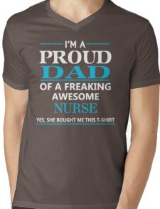 I'M A PROUD DAD OF FREAKING AWESOME NURSE Mens V-Neck T-Shirt