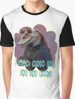 You know when that Jar Jar Blinks Graphic T-Shirt