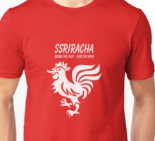 SSRIracha - Bring The Heat, Ease The Pain Unisex T-Shirt