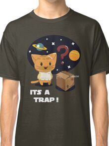 Its a Cat Trap! Classic T-Shirt