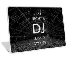 Last Night a DJ Saved My Life Laptop Skin