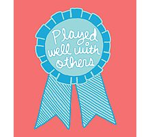 Played well with others tumblr depression funny award achievement  Photographic Print