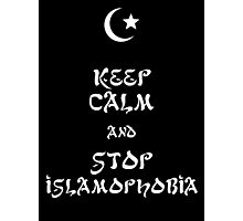 Keep Calm and Stop Islamophobia Photographic Print