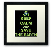 Keep Calm and Save The Earth Framed Print