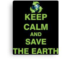 Keep Calm and Save The Earth Canvas Print