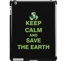 Keep Calm and Save The Earth iPad Case/Skin