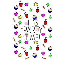 IT'S PARTY TIME! Photographic Print