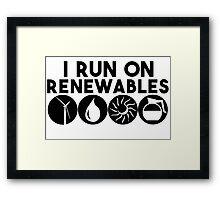 """I Run On """"Renewables"""" Framed Print"""