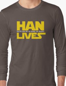 Han Lives - Type Only Long Sleeve T-Shirt