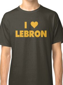 I LOVE LEBRON James Cleveland Cavaliers Basketball Classic T-Shirt