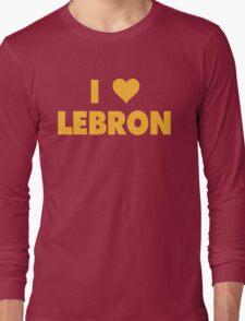 I LOVE LEBRON James Cleveland Cavaliers Basketball Long Sleeve T-Shirt