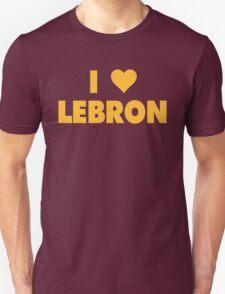 I LOVE LEBRON James Cleveland Cavaliers Basketball Unisex T-Shirt