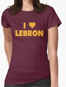 I LOVE LEBRON James Cleveland Cavaliers Basketball Womens Fitted T-Shirt