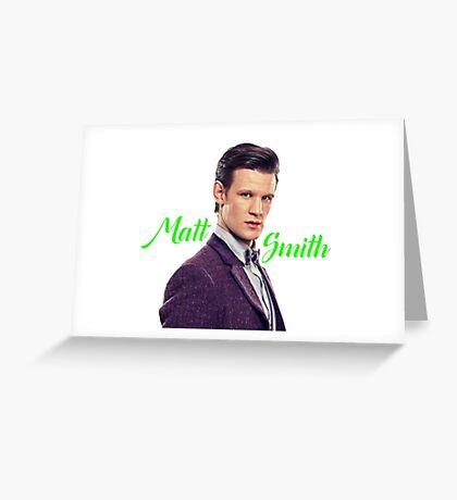 Matt Smith Greeting Card