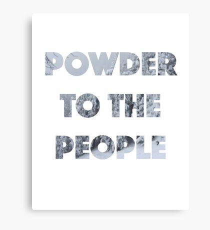 Powder to the People Canvas Print