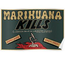 Marihuana Kills (Cancer) Poster
