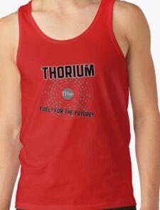 THORIUM - fuel for the future Tank Top