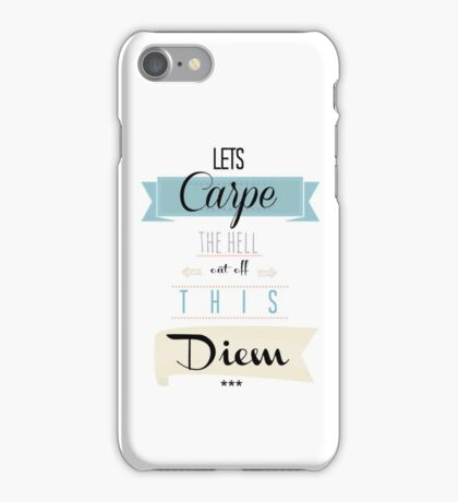 Carpe the hell out of this Diem iPhone Case/Skin