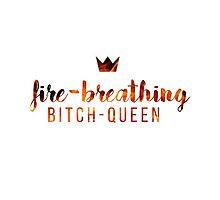 Bitch-Queen. by Alexandra V.