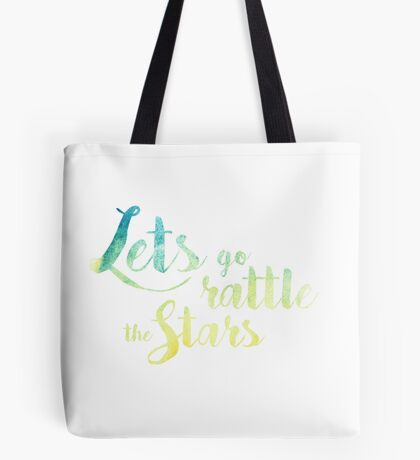 Lets go rattle the stars Tote Bag