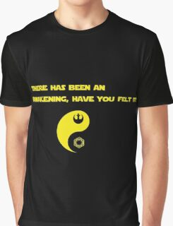There has been an awakening,  have you felt it? Graphic T-Shirt