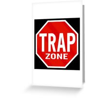 Trap Zone Greeting Card