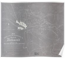 Civil War Maps 1962 Map exhibiting the approaches to the city of Richmond prepared for Maj Gen Geo B McClellan USA Poster