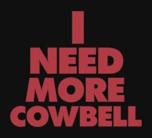 I need more cowbell ( over 4500 views ) by designsalive