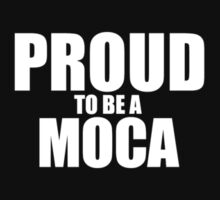 Proud to be a MOCA by MELISSIAS
