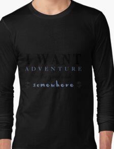 I Want Adventure Long Sleeve T-Shirt