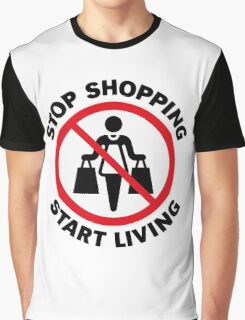 Stop Shopping – Start Living (POS) Graphic T-Shirt