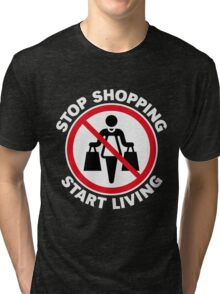 Stop Shopping – Start Living (NEG) Tri-blend T-Shirt