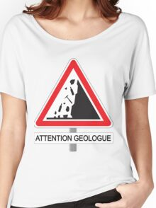 Attention Géologue Women's Relaxed Fit T-Shirt
