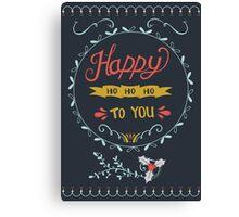 Happy Ho Ho Ho To You Canvas Print