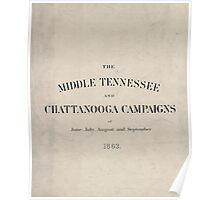 Civil War Maps 1779 The Middle Tennessee and Chattanooga campaigns of June July August and September 1863 Poster