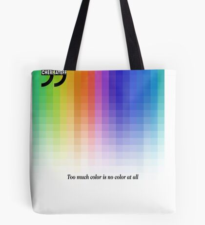 Use Color With Moderation (Chermayeff's Quote) Tote Bag