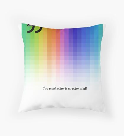Use Color With Moderation (Chermayeff's Quote) Throw Pillow