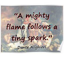 A Mighty Flame Follows - Dante Poster
