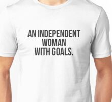 Independent Woman With Goals. Unisex T-Shirt